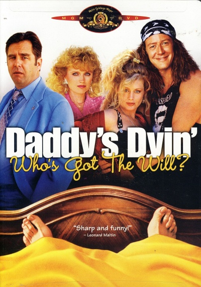 Daddy's Dyin' ... Who's Got the Will?