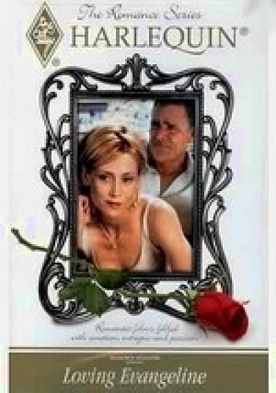 Harlequin Romance Series: Loving Evangeline