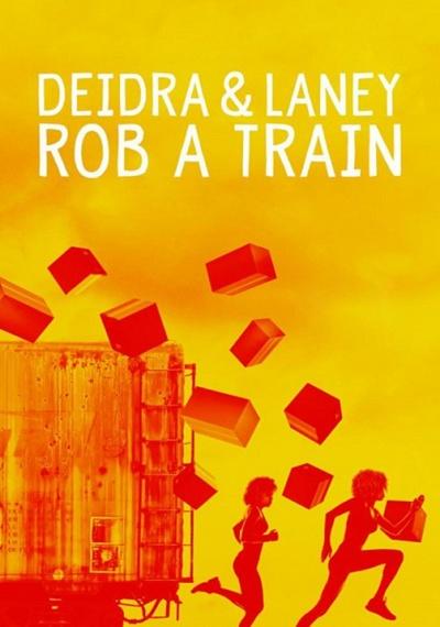 Deidra & Laney Rob a Train