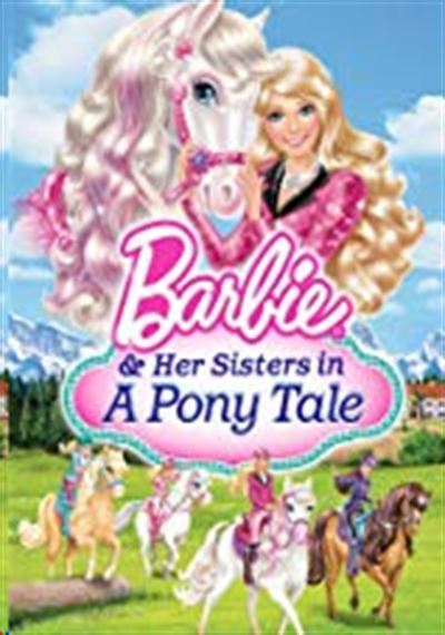 Barbie & Her Sister in a Pony Tale