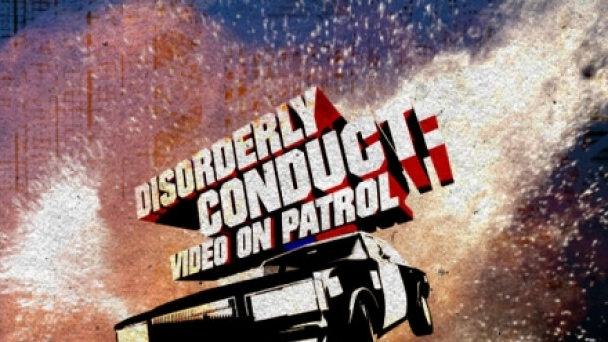 Disorderly Conduct: Video on Patrol
