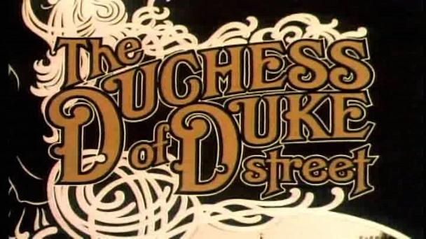The Duchess of Duke Street