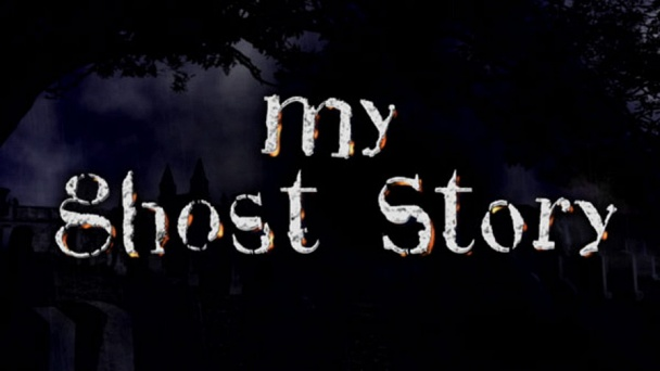 My Ghost Story