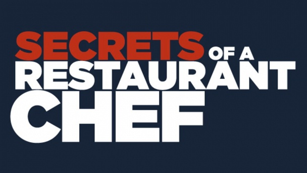 Secrets of a Restaurant Chef