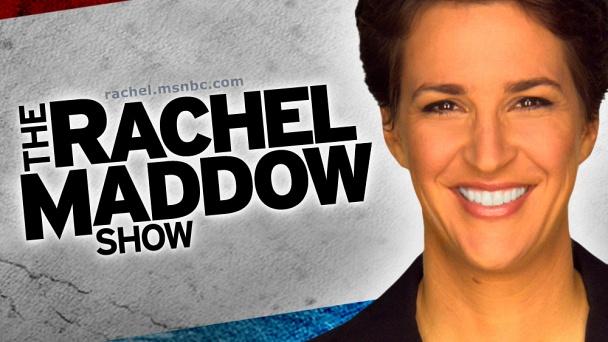 The Rachel Maddow Show