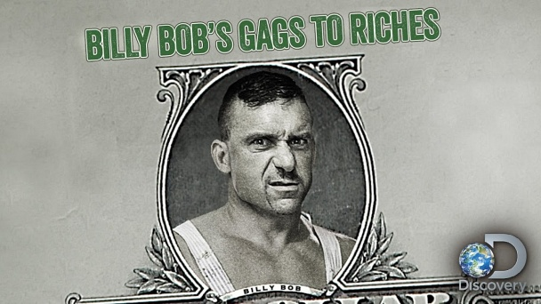 Billy Bob's Gags to Riches
