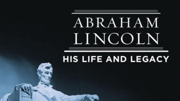 Abraham Lincoln: His Life and Legacy