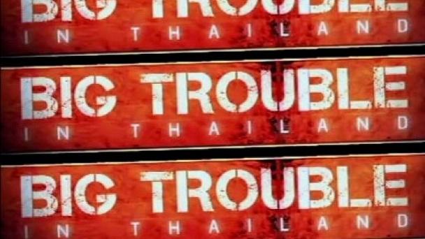 Big Trouble In Thailand (Fka Thai Cops)