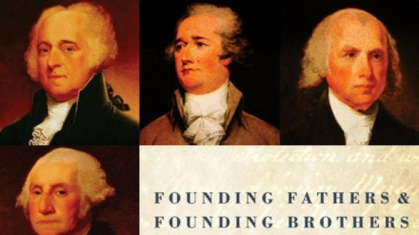 Founding Fathers & Founding Brothers