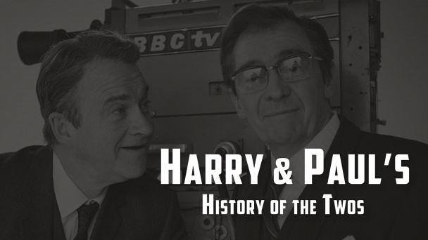 Harry And Paul's History of the 2s