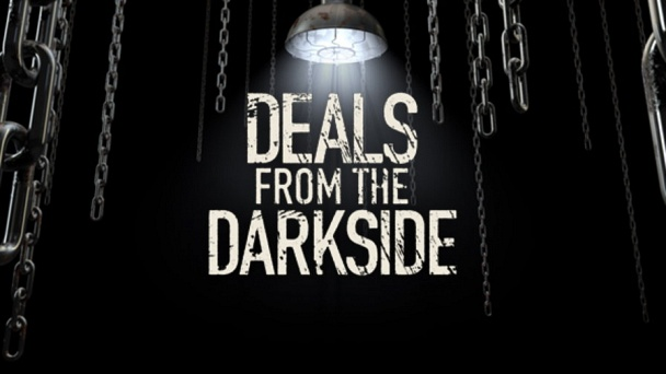 Deals From the Darkside