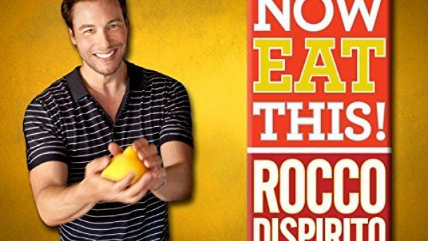 Now Eat This! With Rocco DiSpirito