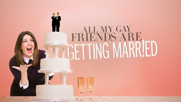 All My Gay Friends Are Getting Married
