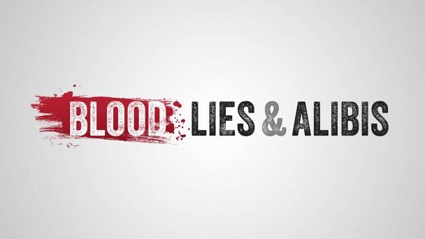Blood, Lies & Alibis
