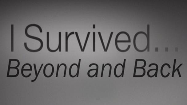 I Survived... Beyond and Back