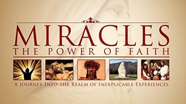 Miracles - The Power of Faith