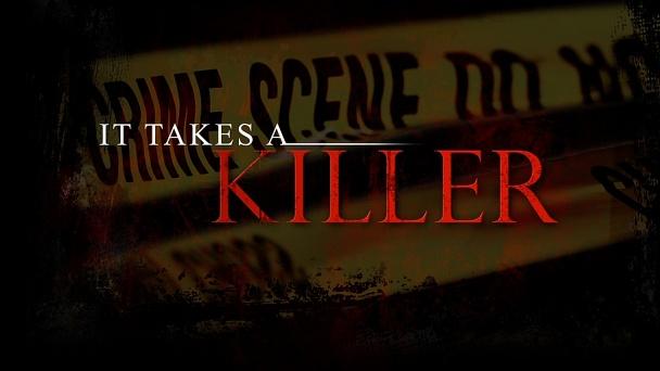 It Takes A Killer