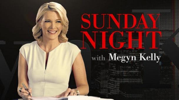 Sunday Night with Megyn Kelly