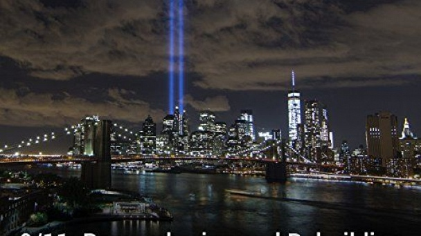 9/11: Remembering and Rebuilding