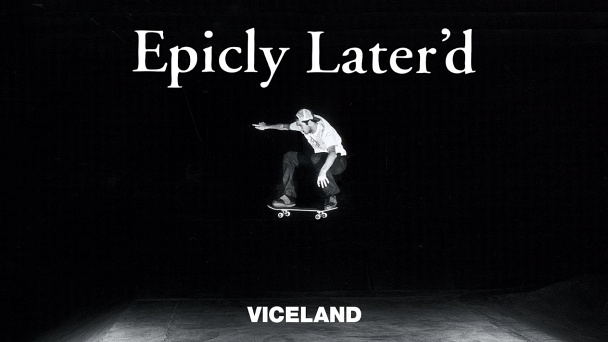 Epicly Later'd