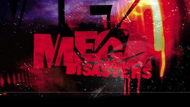 Mega Disasters