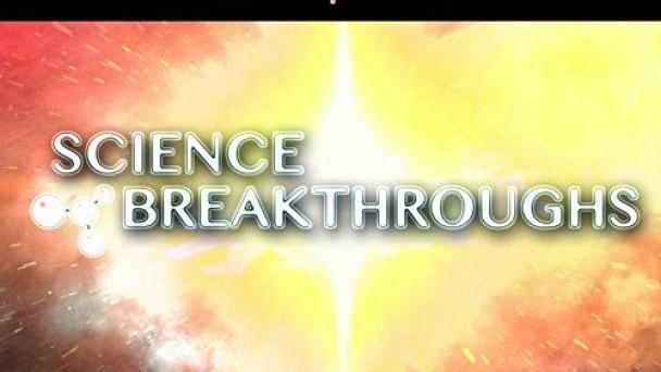 Science Breakthroughs