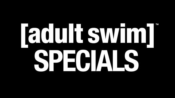 Adult Swim Specials