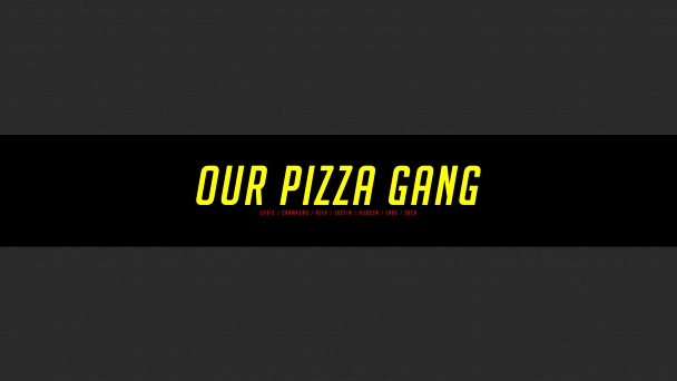 OurPizzaGang
