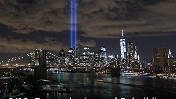 9/11: Remembering and Rebuilding
