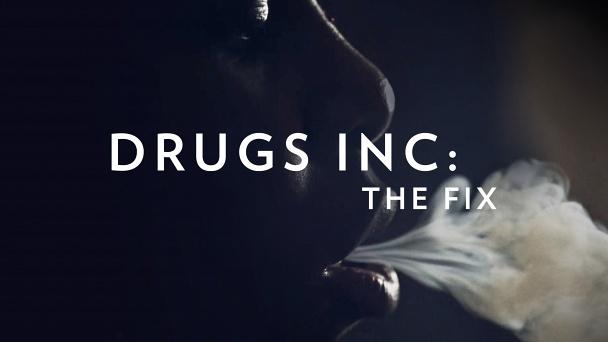 Drugs Inc.: The Fix