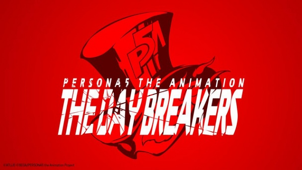 Persona 5 the Animation : The Day Breakers
