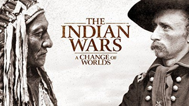 The Indian Wars: A Change of Worlds