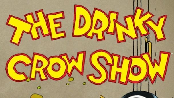The Drinky Crow Show