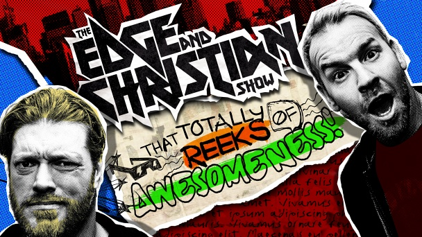 Edge and Christian Show