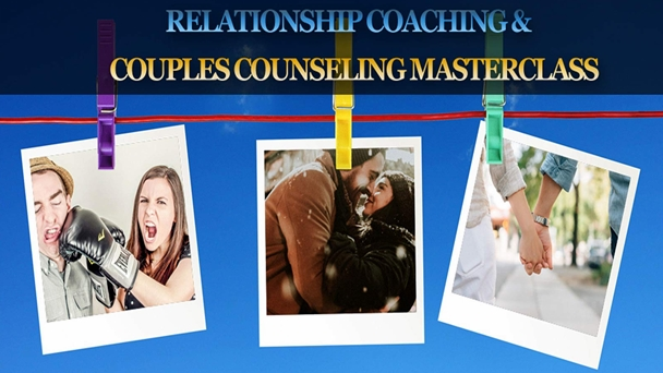Relationship Coaching & Couples Counseling Masterclass
