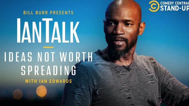 Bill Burr Presents IanTalk: Ideas Not Worth Spreading