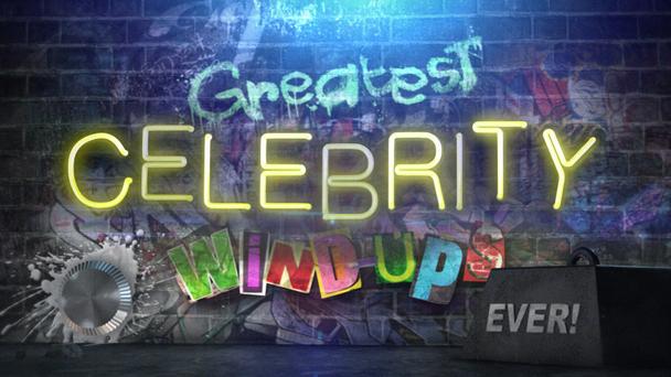 Greatest Celebrity Wind-Ups
