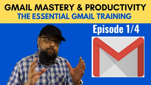 Gmail Mastery & Productivity: Essential Gmail Training