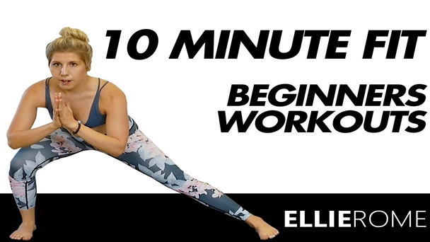 10 Minute Fit: Beginners Workouts with Ellie Rome
