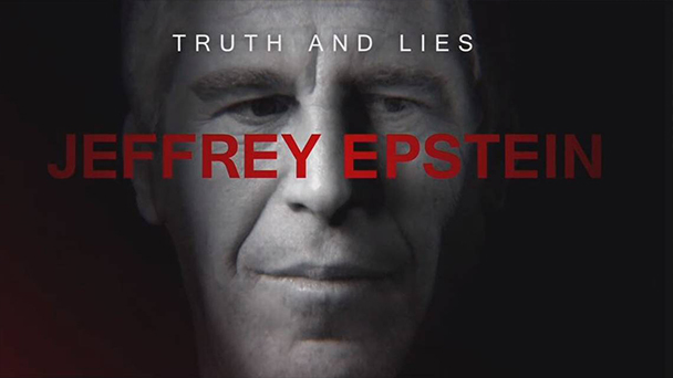 Truth and Lies: Jeffrey Epstein