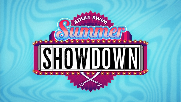 Adult Swim Summer SHOW-down