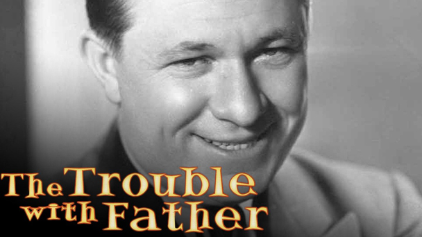 The Trouble With Father